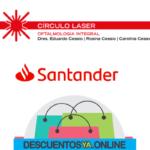 Descuentos con Santander en Círculo Láser